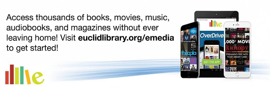Access thousands of books, movies, music, audiobooks, and magazines without ever leaving home!  Visit euclidlibrary.org/emedia to get started!